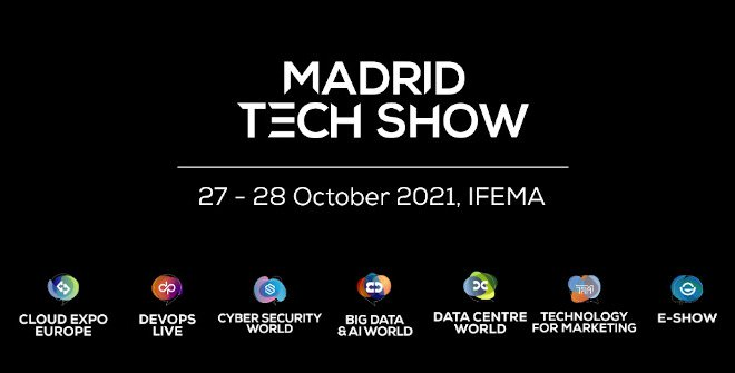Madrid Tech Show del 27 al 28 de octubre en Ifema-Madrid.